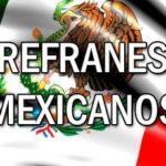 Refranes Mexicanos cortos con su significado