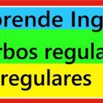 Verbos regulares e irregulares en inglés